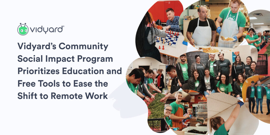 Vidyard's Community Social Impact Program Prioritizes Education and Free Tools to Ease the Shift to Remote Work