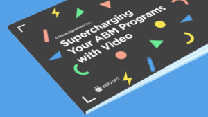 Supercharging your ABM Program with Video