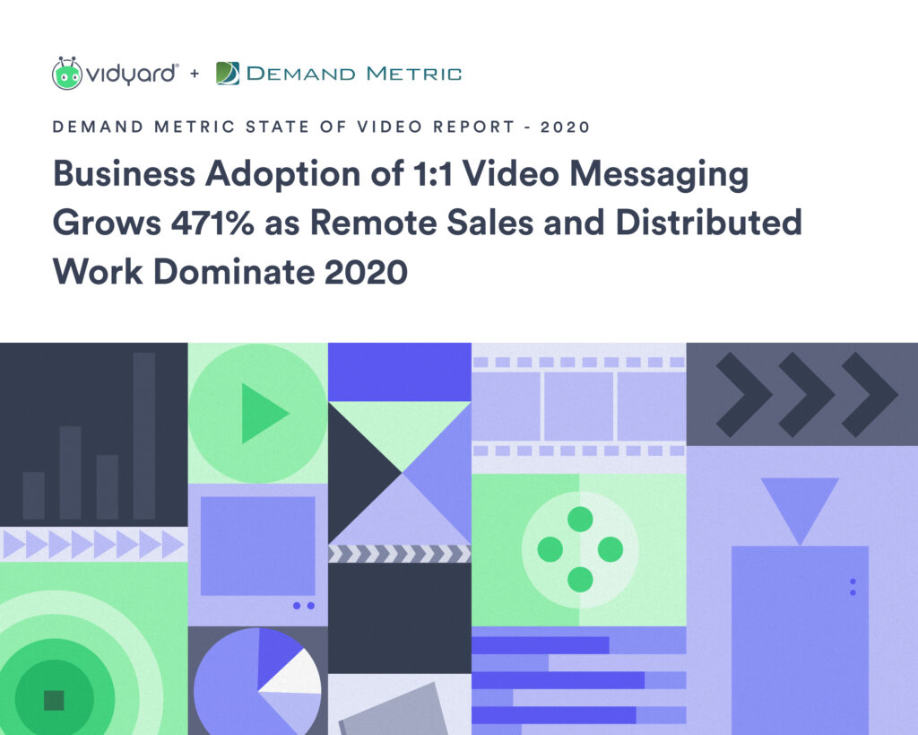 The State of Video Report - 2020 Edition released today by Vidyard and Demand Metric