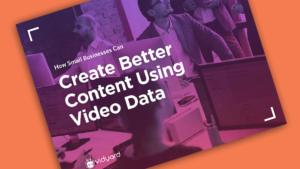 Create Better Content Using Video Data