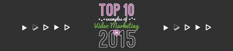 video marketing examples 2015