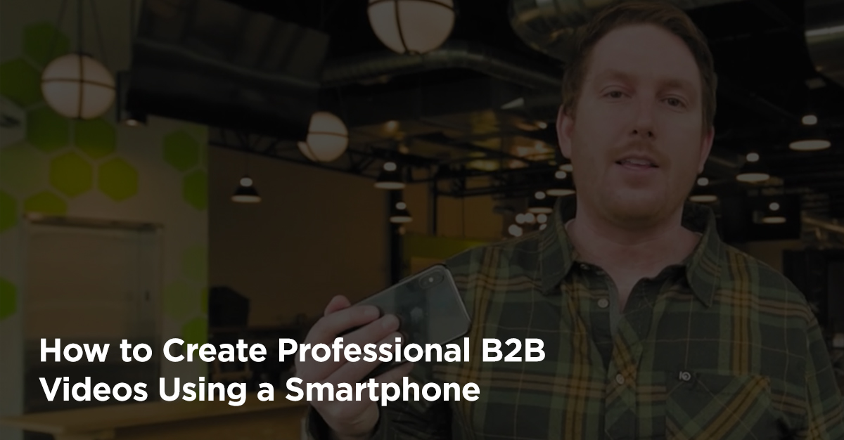 Creating B2B Videos with Smartphone