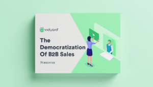 Forrester Report: The Democratization of B2B Sales