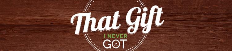 Gift_Never_Got_Blog_Image