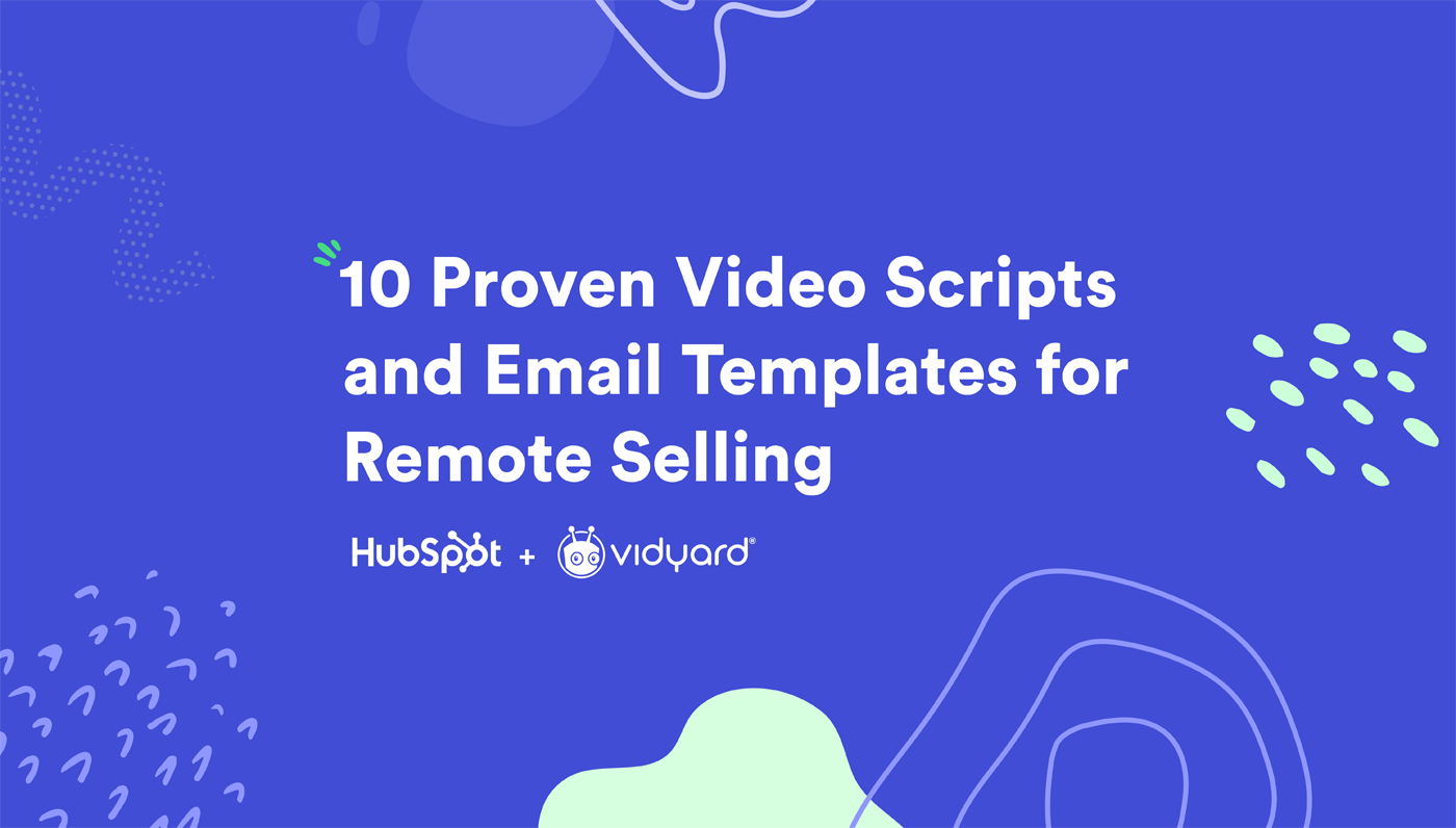 10 Proven Video Scripts and Email Templates for Remote Selling