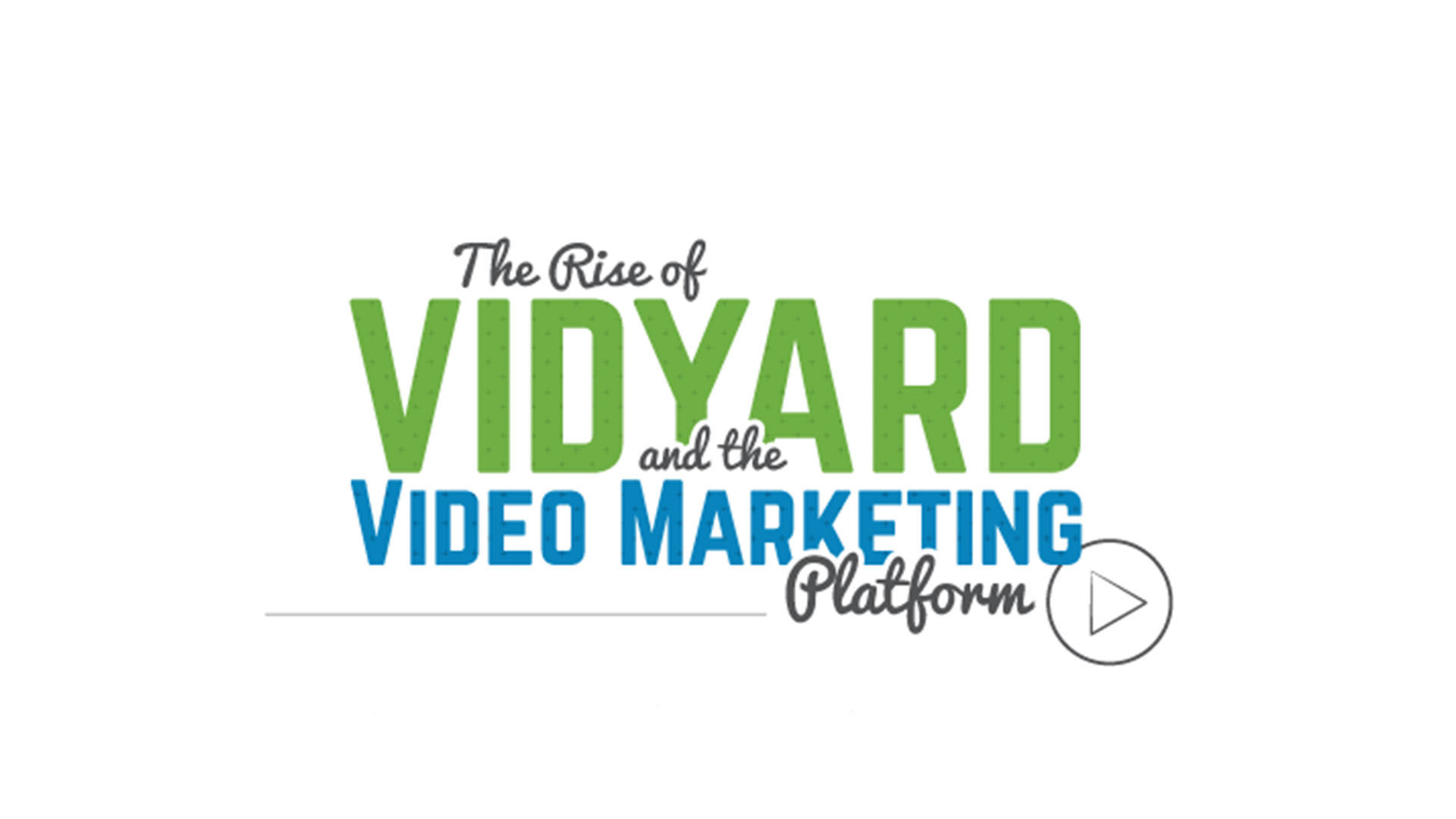 The Rise of Vidyard and the Video Marketing Platform