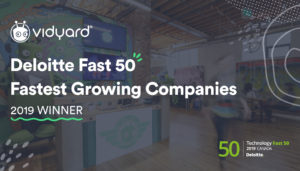Vidyard Announced as One of Deloitte's 2019 Fast 50™ and Technology Fast 500™ Fastest Growing Companies