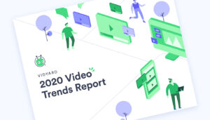 Vidyard 2020 Video Trends Report