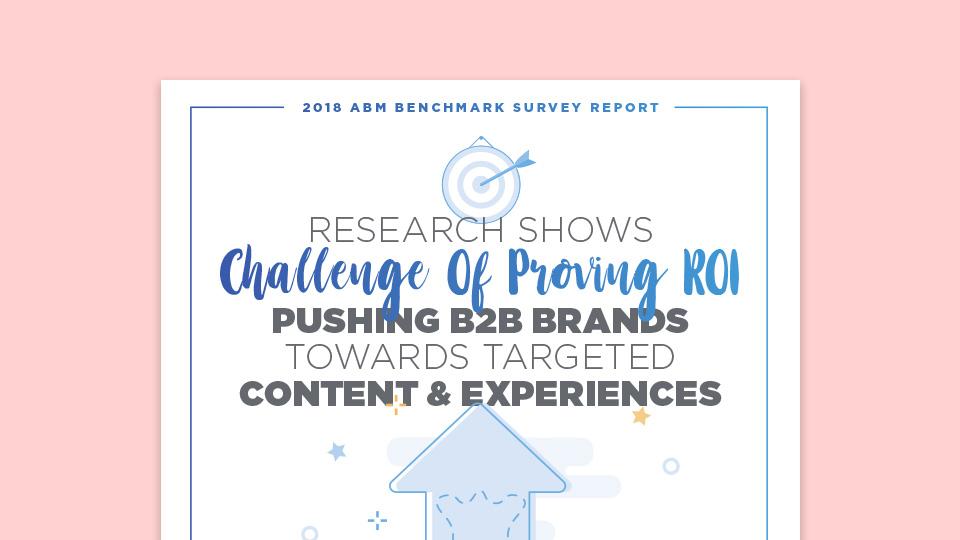 Demand Generation: 2018 Account Based Marketing Survey