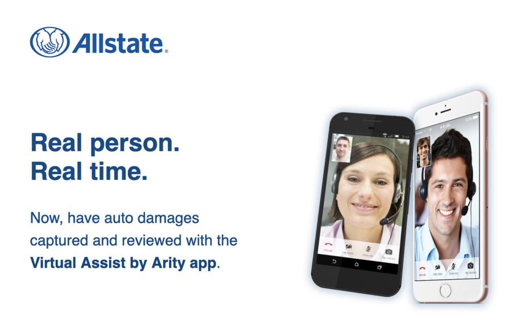 "graphic from Allstate featuring mobile devices showing live video chat and reading ""Real person. Real time. Now, have auto damages captured and reviewed with the Virtual Assist by Arity app."""