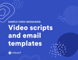 Sample Video Messaging: Video Scripts and Email Templates