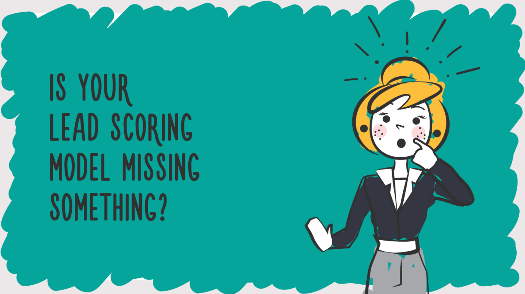 Is your lead scoring model missing something?