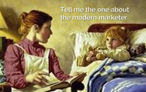 Marketers need to tell stories