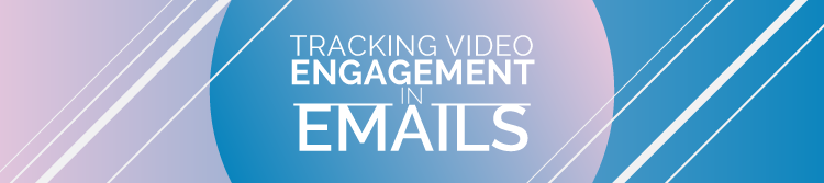 Track video engagement from your emails